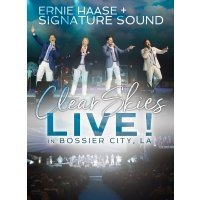 Ernie Haase & Signature Sound and StowTown Records Bring Clear Skies to DVD