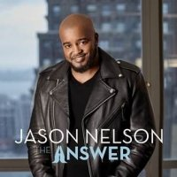 Chart-Topper Jason Nelson Set To Release Fifth Solo Album, The Answer, Friday May 18, 2018